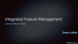 Integrated Feature Management - Using Feature Flags